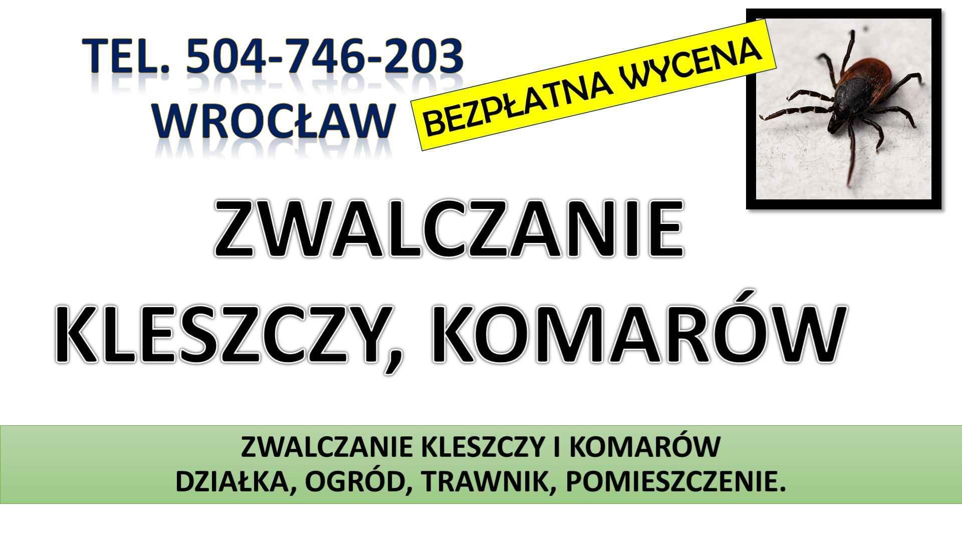 Zwalczanie kleszczy, cena, Wrocław, t504-746-203, Opryski, likwidacja. Psie Pole - zdjęcie 8